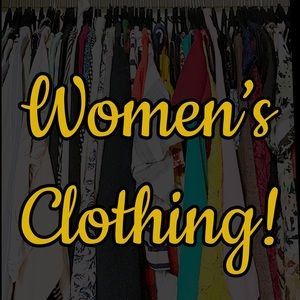 Other - WOMEN'S CLOTHING!!!!
